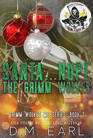 Santa...Nope The Grimm Wolves by D.M. Earl