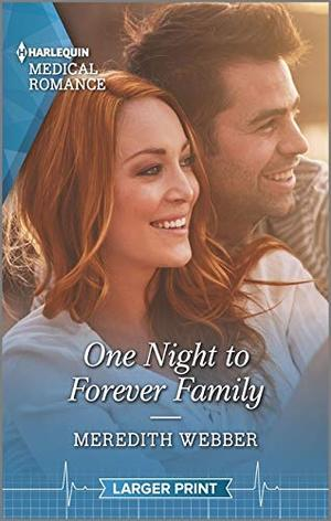 One Night to Forever Family (Harlequin Medical Romance) by Meredith Webber