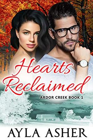 Hearts Reclaimed by Ayla Asher