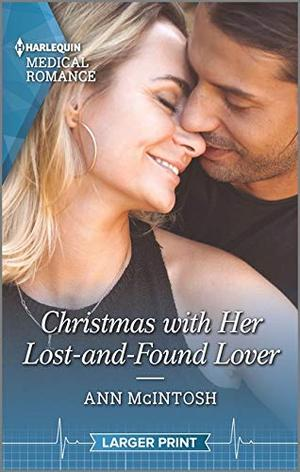 Christmas with Her Lost-and-Found Lover (Harlequin Medical Romance) by Ann McIntosh
