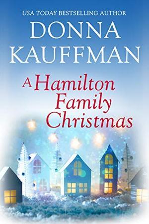 A Hamilton Family Christmas by Donna Kauffman