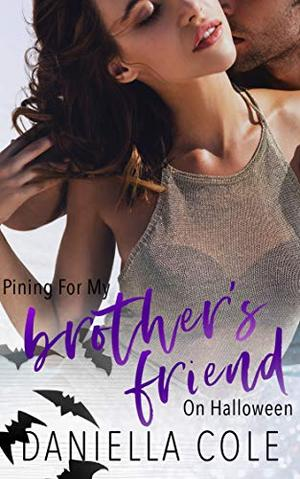 Pining For My Brother's Friend on Halloween by Daniella Cole