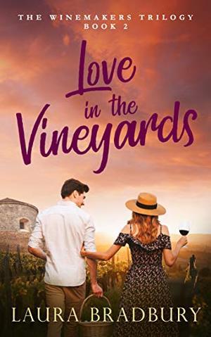 Love in the Vineyards by Laura Bradbury