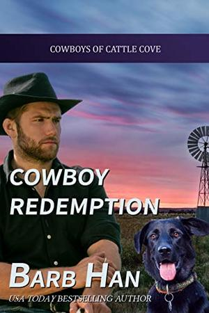 Cowboy Redemption by Barb Han