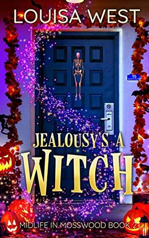 Jealousy's a Witch: A Paranormal Women's Fiction Romance Novel by Louisa West