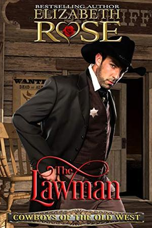 The Lawman by Elizabeth Rose