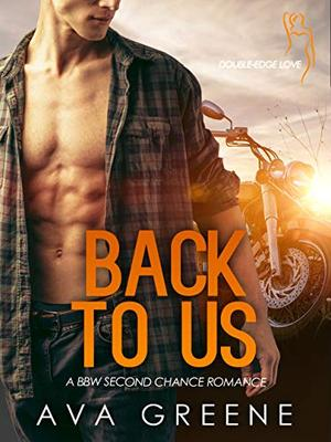 BACK TO US: A BBW Second Chance Romance by Ava Greene