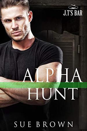 Alpha Hunt: an action/adventure redemption gay romance by Sue Brown