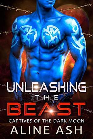 Unleashing the Beast: A Sci-Fi Alien Abduction Romance by Aline Ash