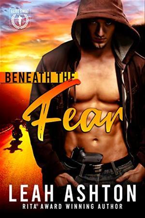 Beneath the Fear by Leah Ashton