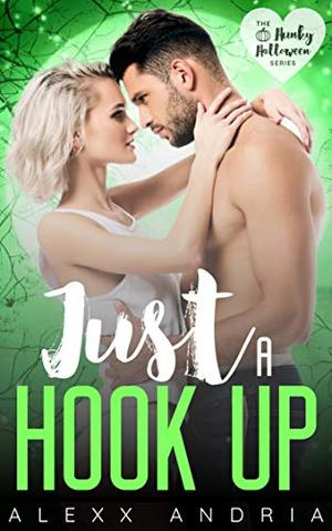 Just A Hook Up (Hunky Halloween) by Alexx Andria