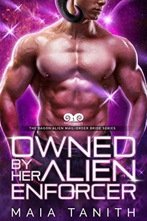 Owned by Her Alien Enforcer: Fated to Mate by Maia Tanith