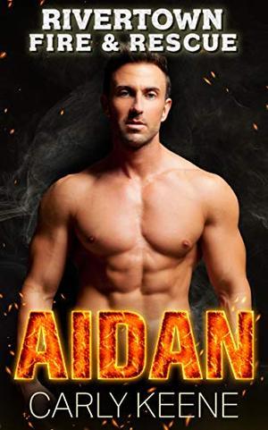 AIDAN: A Short Firefighter-Curvy Girl Instalove Romance by Carly Keene