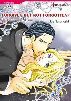FORGIVEN BUT NOT FORGOTTEN?(colored version): Harlequin Comics by Abby Green, Sae Nanahoshi
