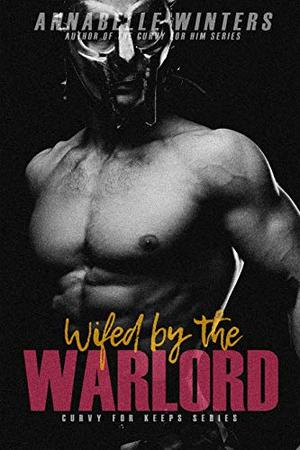 Wifed by the Warlord by Annabelle Winters