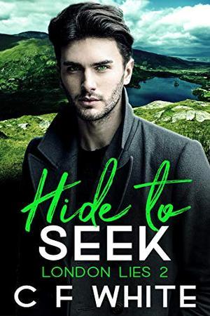 Hide to Seek by C.F. White