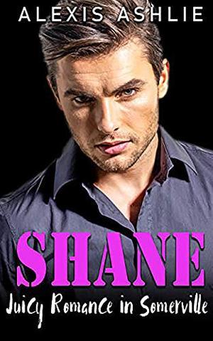 Shane by Alexis Ashlie