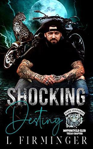 Shocking Destiny: Dark Leopard MC by Lauren Firminger
