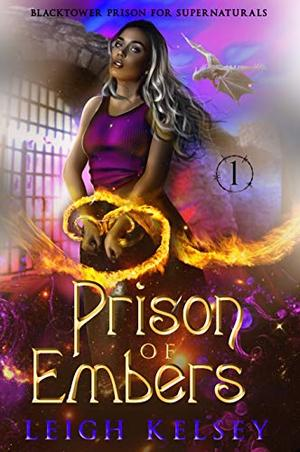 Prison of Embers: A Paranormal Fated Mates Romance by Leigh Kelsey