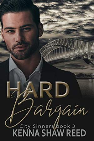Hard Bargain: a Billionaire Suspense Romance by Kenna Shaw Reed