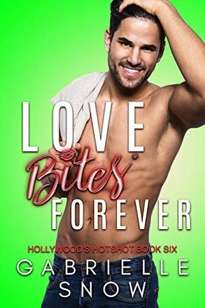 Love Bites Forever by Gabrielle Snow