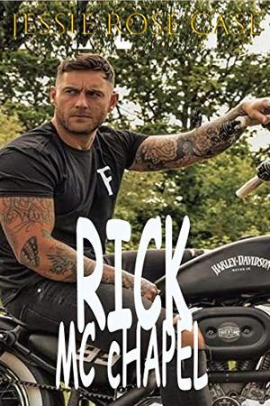 Rick: MC Hot Romance by Jessie Rose Case