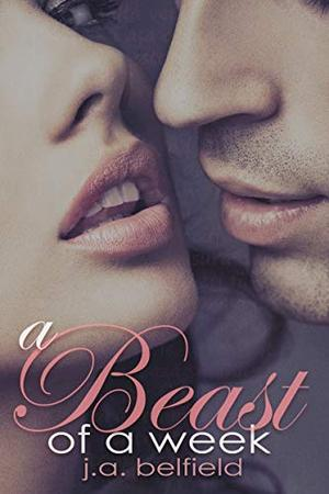 A Beast Of A Week by J.A. Belfield