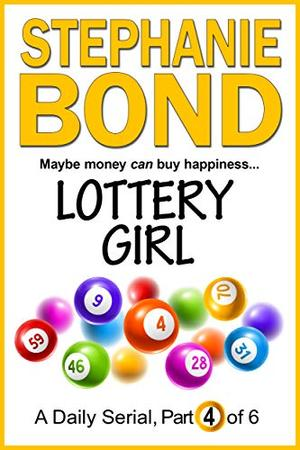 LOTTERY GIRL: part 4 of 6 by Stephanie Bond