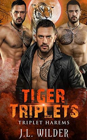 Tiger Triplets by JL Wilder