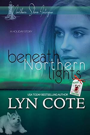 Beneath Northern Lights: A Holiday Story by Lyn Cote