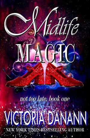 Midlife Magic: A Paranormal Women's Fiction Novel by Victoria Danann