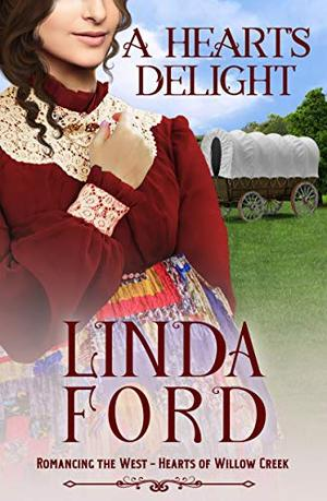 A Heart's Delight: Hearts of Willow Creek by Linda Ford