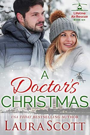 A Doctor's Christmas: A Sweet and Emotional Medical Romance by Laura Scott