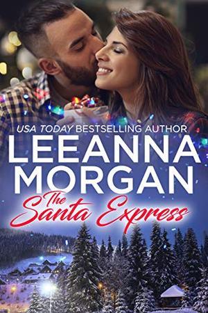 The Santa Express: A Sweet Small Town Christmas Romance by Leeanna Morgan