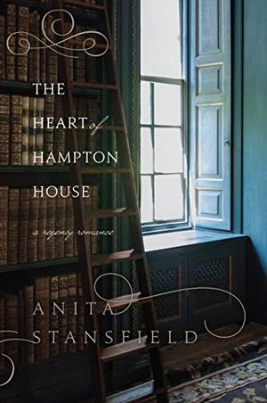 The Heart of Hampton House by Anita Stansfield