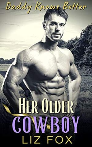 Her Older Cowboy: An Older Man Younger Woman Curvy Romance by Liz Fox