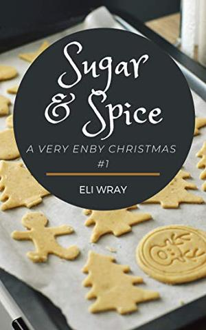 Sugar And Spice by Eli Wray