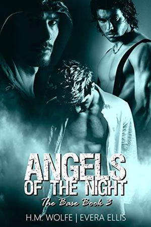 Angels of the Night by H.M. Wolfe, Evera Ellis