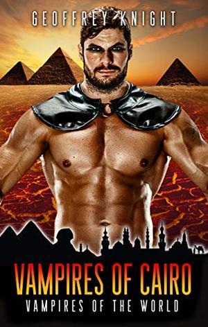 Vampires of Cairo: Vampires of the World by Geoffrey Knight
