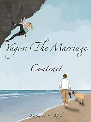 Yagos: The Marriage Contract by Kattarin L Kirk