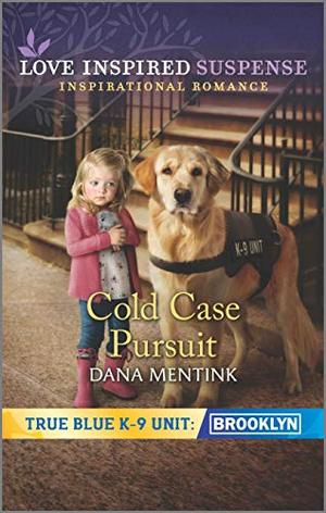 Cold Case Pursuit by Dana Mentink