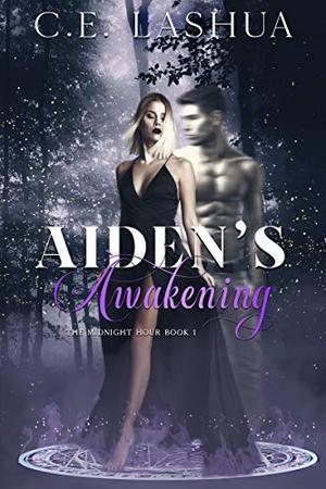 Aiden's Awakening by C.E. Lashua