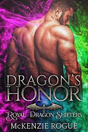Dragon's Honor: A Curvy Girl and Dragon Shifter Romance by McKenzie Rogue