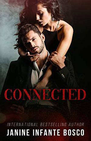 Connected (The Pastore Crime Family) by Janine Infante Bosco