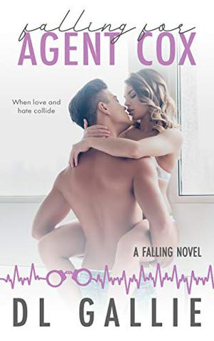 Falling for Agent Cox:A Falling Novel by D.L. Gallie