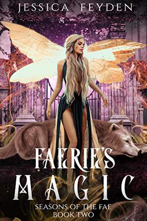 Faerie's Magic: a fae shifter romance by Jessica Feyden