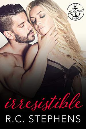 Irresistible: A Salvation Society Novel by R.C. Stephens, Salvation Society