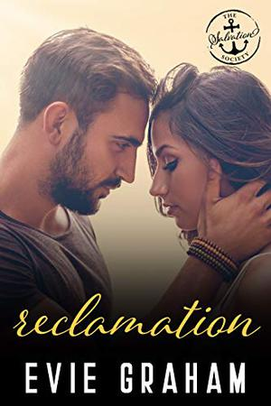 Reclamation: A Salvation Society Novel by Evie Graham