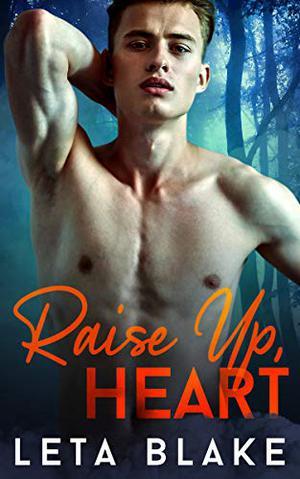 Raise Up, Heart by Leta Blake