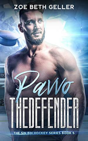 Pavvo: The Defender: The Sin Bin Hockey Series #5 by Zoe Beth Geller